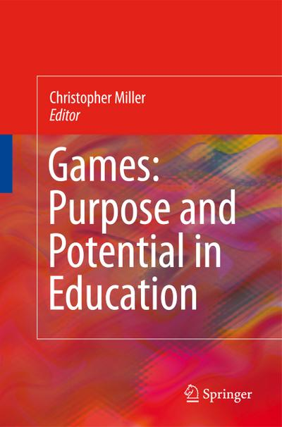 Games: Purpose and Potential in Education