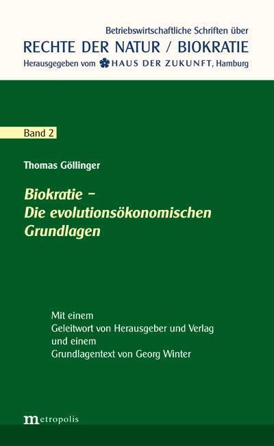 Biokratie - Die evolutionsökonomischen Grundlagen