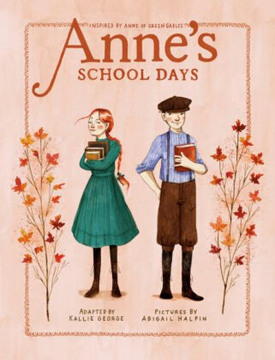 Anne's School Days: Inspired by Anne of Green Gables