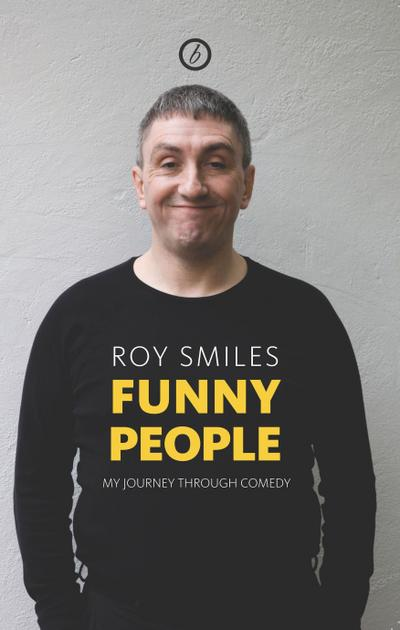 Funny People: My Journey Through Comedy