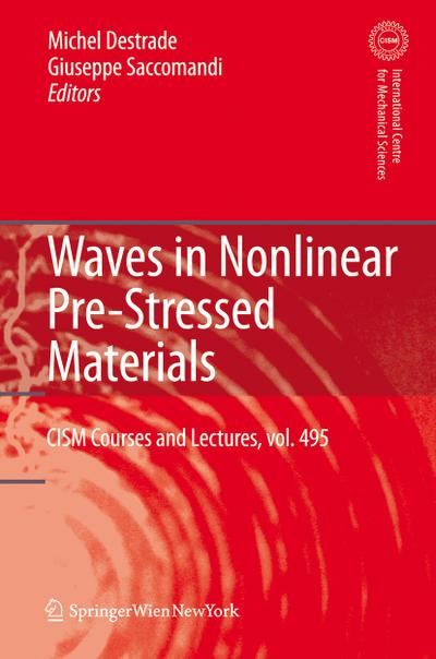 Waves in Nonlinear Pre-Stressed Materials