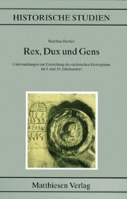 Rex, Dux und Gens Matthias Becher