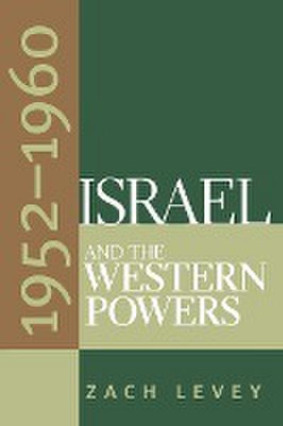 Israel and the Western Powers, 1952-1960