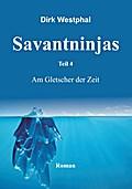 SAVANTNINJAS: Teil 4 - Am Gletscher der Zeit