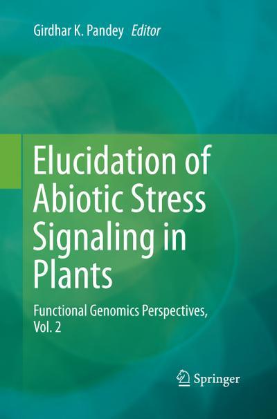 Elucidation of Abiotic Stress Signaling in Plants