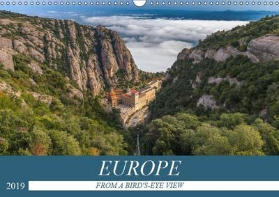 EUROPE FROM A BIRD'S-EYE VIEW (Wall Calendar 2019 DIN A3 Landscape)
