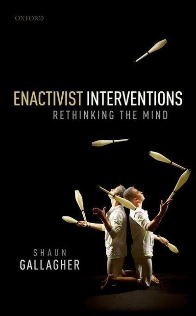 Enactivist Interventions: Rethinking the Mind