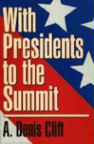 With Presidents to the Summit