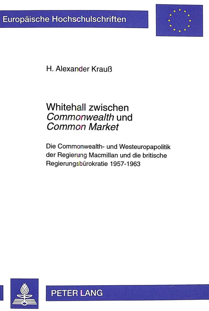 Whitehall zwischen Commonwealth und Common Market H. Alexander Krauß