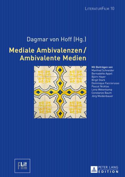 Mediale Ambivalenzen / Ambivalente Medien