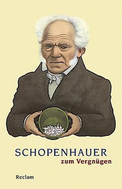 Schopenhauer zum Vergnügen (Reclams Universal-Bibliothek)