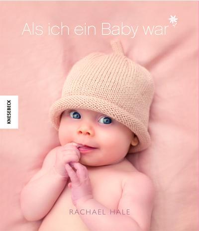 Als ich ein Baby war; (Mädchen)   ; Aus d. Engl. v. Baqué, Egbert; Deutsch; 55 farb. Abb. -
