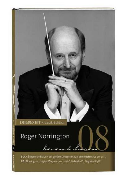 DIE ZEIT Klassik-Edition, Bücher und Audio-CDs, Bd.8 : Roger Norrington lesen & hören, Buch u. Audio-CD