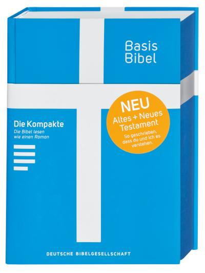 Basisbibel. Die Kompakte. Blau. Der moderne Bibel-Standard: neue Bibelübersetzung des AT und NT nach den Urtexten mit umfangreichen Erklärungen. Leicht lesbares Layout. In 3 modernen Farben erhältlich.