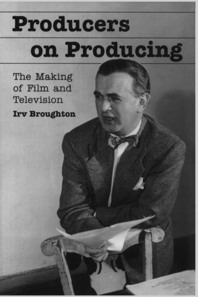 Producers on Producing: The Making of Film and Television