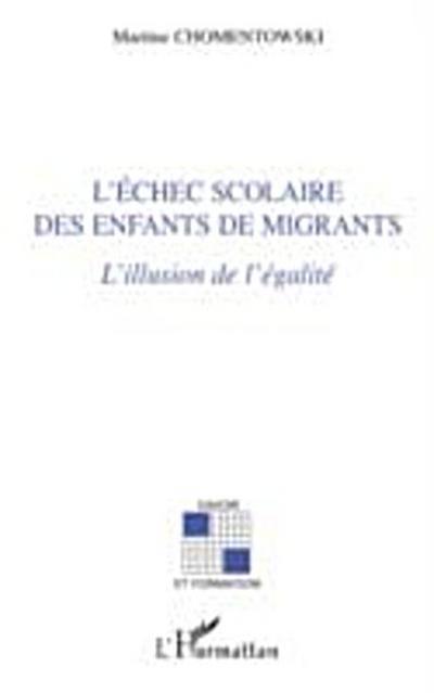 L'echec scolaire des enfants de migrants - l'illusion de l'e