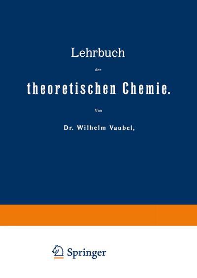 Lehrbuch der theoretischen Chemie, 2 Tle.