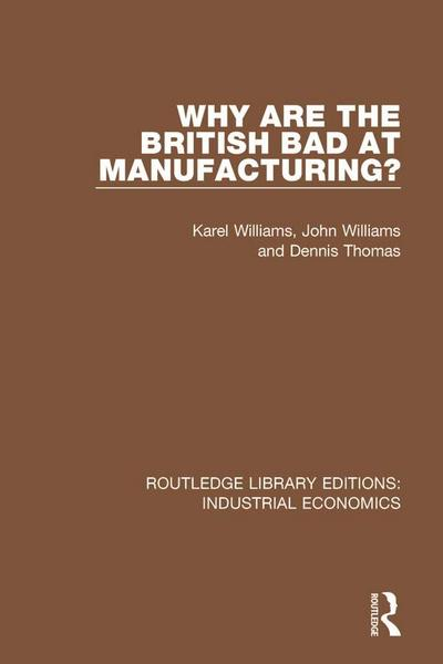 Why are the British Bad at Manufacturing?