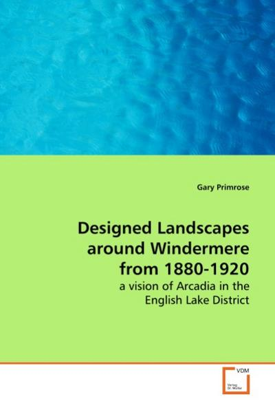 Designed Landscapes around Windermere from 1880-1920