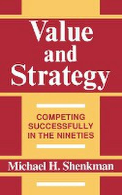 Value and Strategy: Competing Successfully in the Nineties