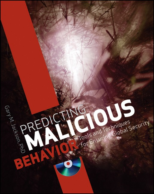 Predicting Malicious Behavior Gary M. Jackson