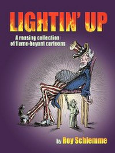 Lightin' Up: A Rousing Collection of Flame-Boyant Cartoons