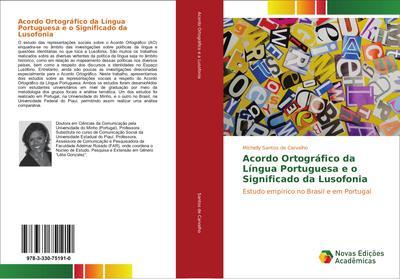 Acordo Ortográfico da Língua Portuguesa e o Significado da Lusofonia