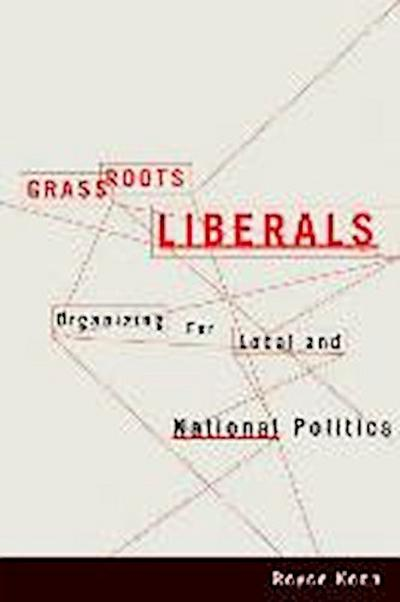 Grassroots Liberals: Organizing for Local and National Politics