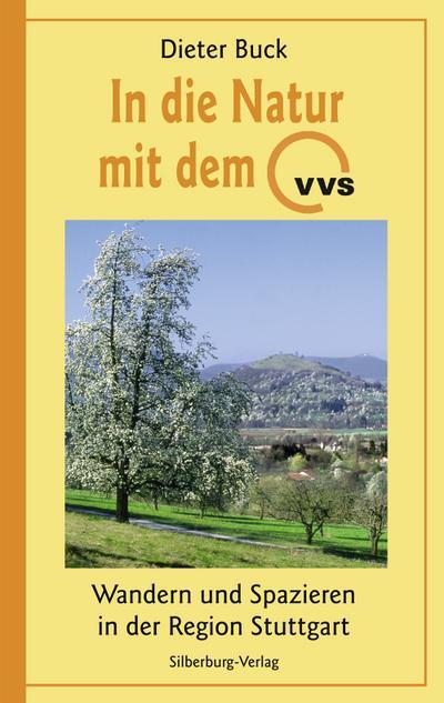 In die Natur mit dem VVS; Wandern und Spazieren in der Region Stuttgart; Deutsch; 114 Farbfotografien und Karten