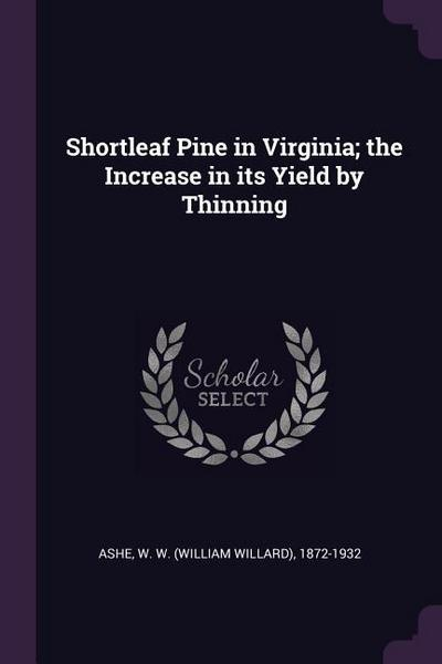 Shortleaf Pine in Virginia; The Increase in Its Yield by Thinning