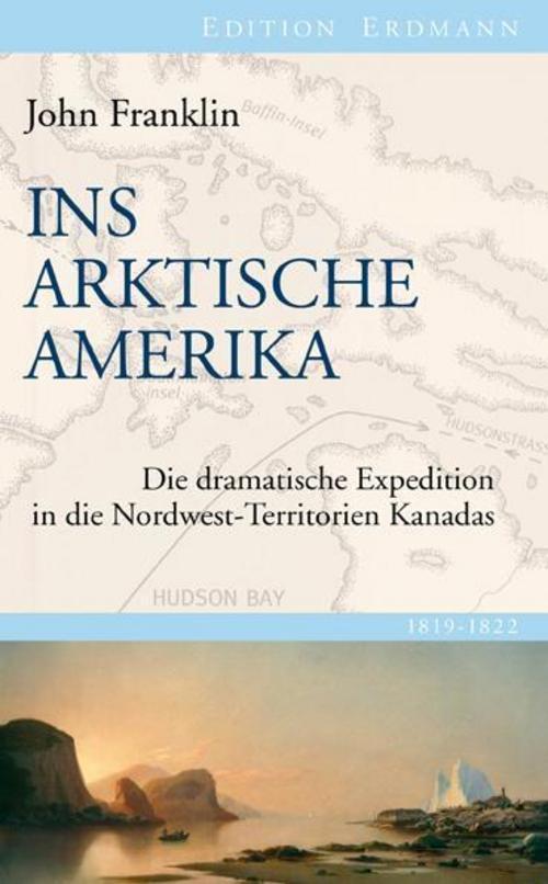 Ins Arktische Amerika John Franklin
