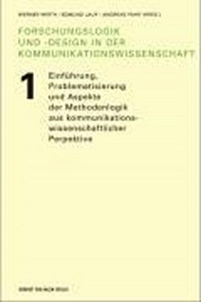 Forschungslogik und -design 1 in der Kommunikationswissenschaft