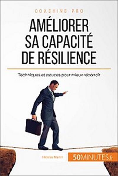 Améliorer sa capacité de résilience