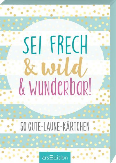 myNOTES Sei frech & wild & wunderbar!