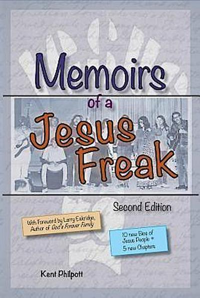 Memoirs of a Jesus Freak, 2nd Edition (Expanded)