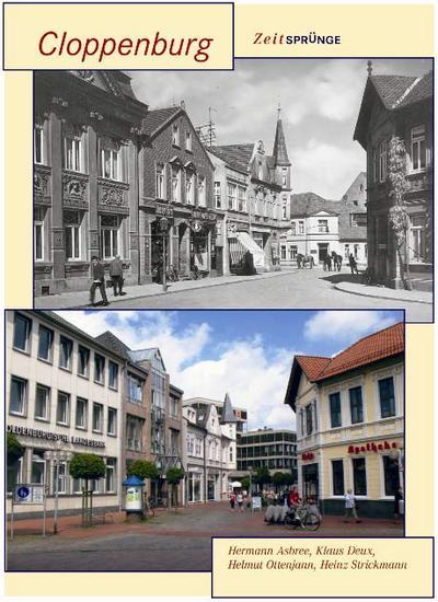 Zeitsprünge Cloppenburg; Sutton AB Reprint Offset SC 96 S.; Deutsch; 80 schw.-w. Fotos, 80 farb. Fotos