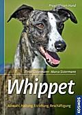 Whippet; Auswahl, Haltung, Erziehung, Beschäf ...