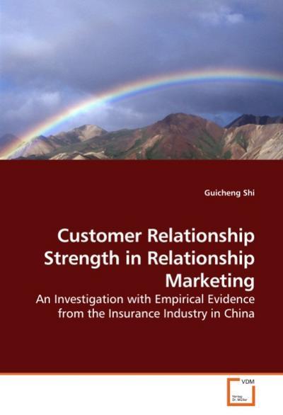 Customer Relationship Strength in Relationship Marketing