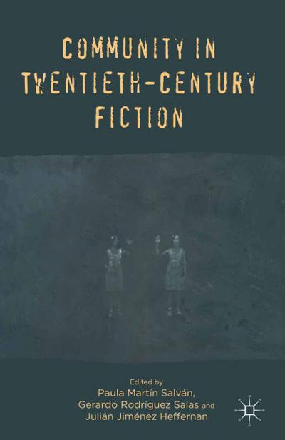 Community in Twentieth-Century Fiction