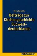 Beiträge zur Kirchengeschichte Südwestdeutschlands (Veröffentlichungen zur badischen Kirchen- und Religionsgeschichte, Band 2)