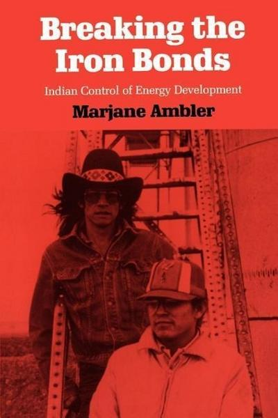 Breaking the Iron Bonds: Indian Control of Energy Development