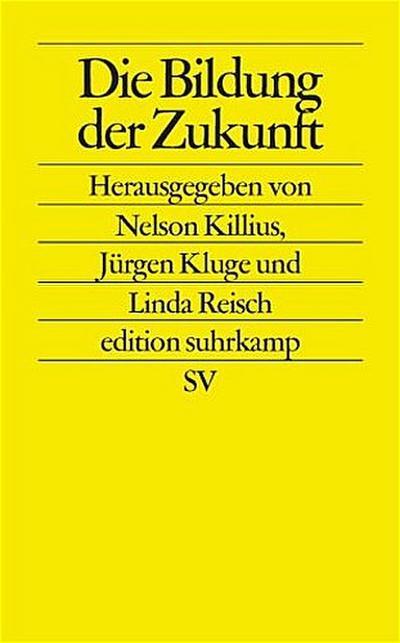 Die Bildung der Zukunft (edition suhrkamp)