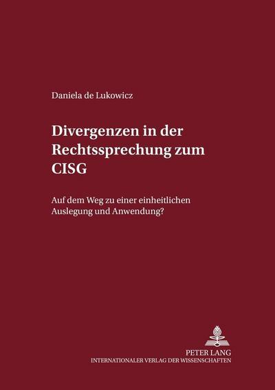 Divergenzen in der Rechtsprechung zum CISG