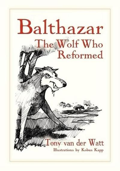 Balthazar, the Wolf Who Reformed