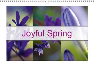 Joyful Spring (Wall Calendar 2019 DIN A3 Landscape)