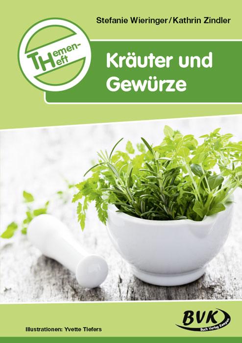 Themenheft Kräuter und Gewürze Stefanie Wieringer 9783867402590