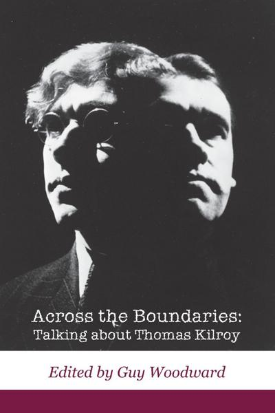 Across the Boundaries: Talking about Thomas Kilroy