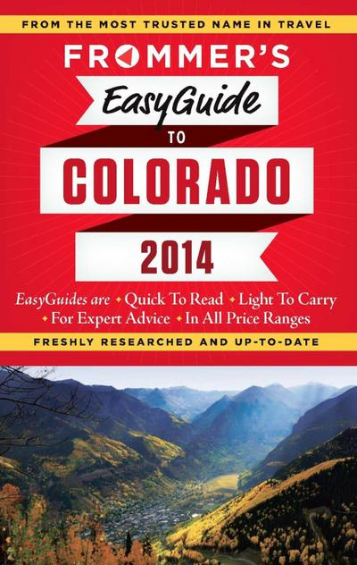 Frommer's EasyGuide to Colorado 2014