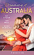 Dreaming Of... Australia: Mr Right at the Wrong Time / Imprisoned by a Vow / The Millionaire and the Maid (Mills & Boon M&B)