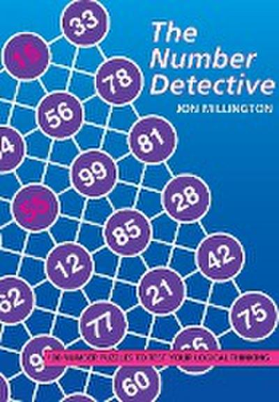 The Number Detective: 100 Number Puzzles to Test Your Logical Thinking - Tarquin - Taschenbuch, Englisch, Jon Millington, ,